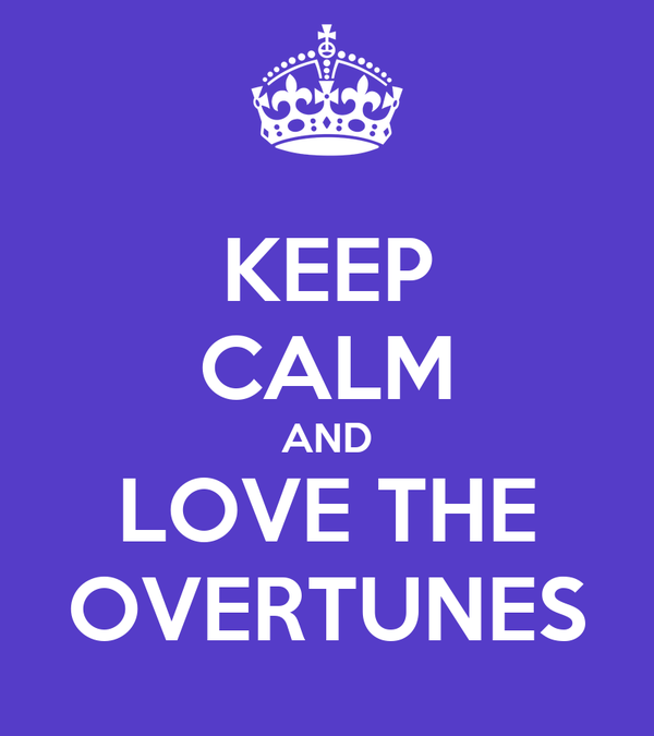 KEEP CALM AND LOVE THE OVERTUNES