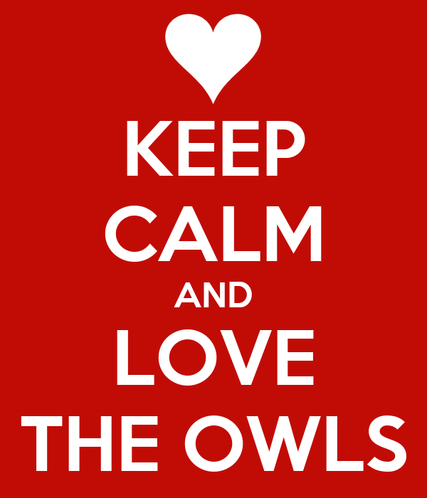 KEEP CALM AND LOVE THE OWLS