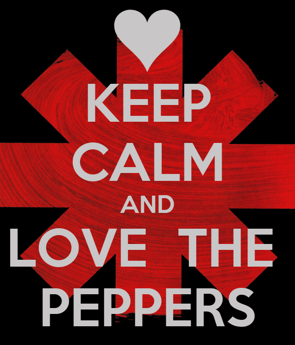 KEEP CALM AND LOVE  THE  PEPPERS
