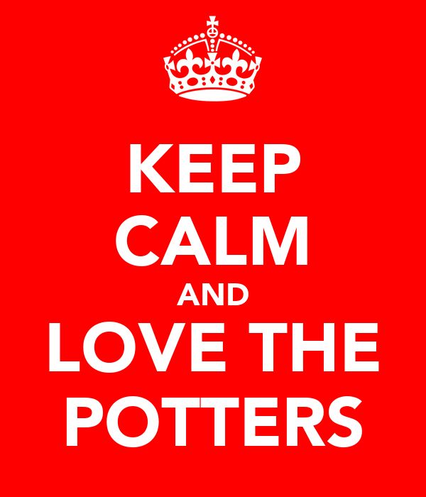 KEEP CALM AND LOVE THE POTTERS