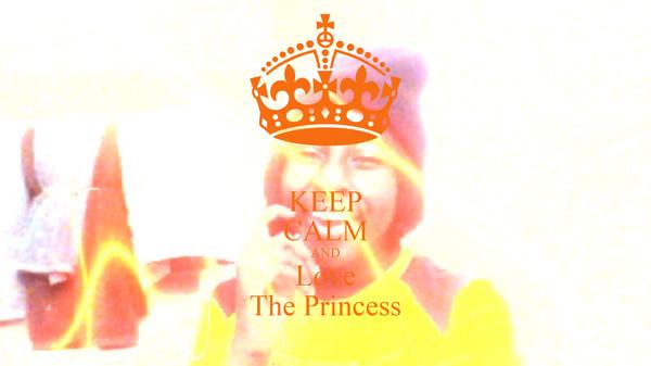 KEEP CALM AND Love The Princess