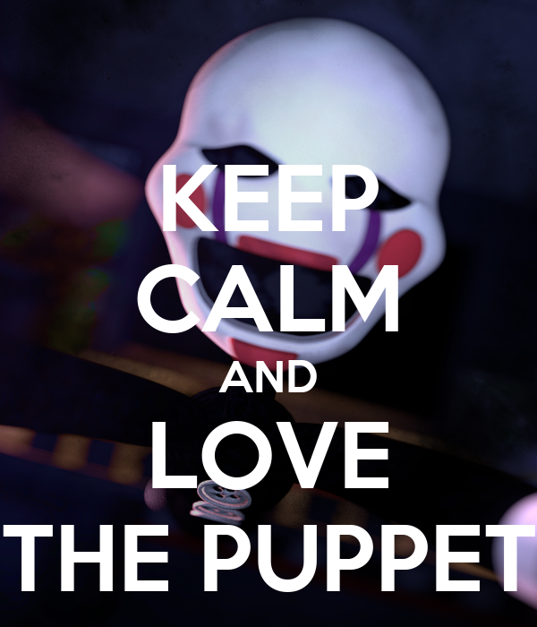 KEEP CALM AND LOVE THE PUPPET
