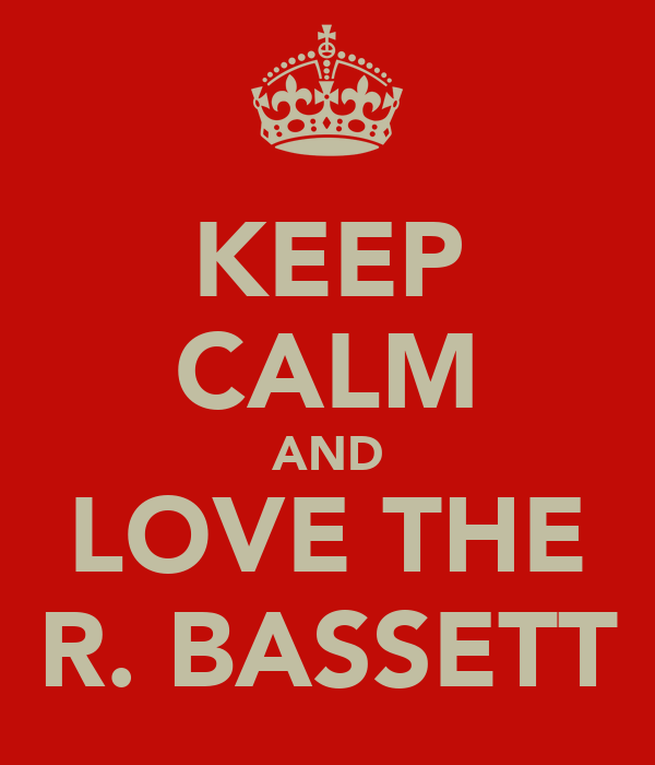 KEEP CALM AND LOVE THE R. BASSETT