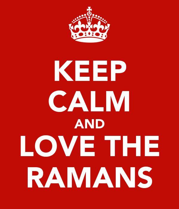 KEEP CALM AND LOVE THE RAMANS
