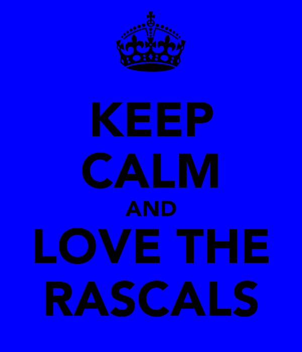 KEEP CALM AND LOVE THE RASCALS