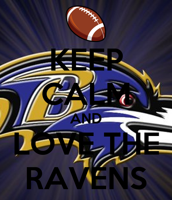 KEEP CALM AND LOVE THE RAVENS