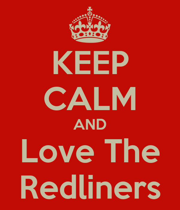 KEEP CALM AND Love The Redliners