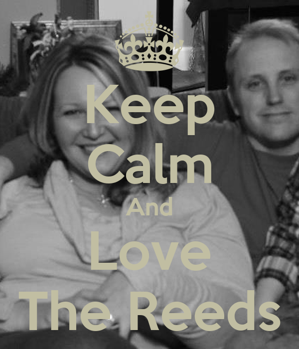 Keep Calm And Love The Reeds