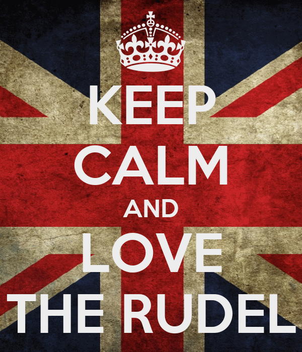 KEEP CALM AND LOVE THE RUDEL