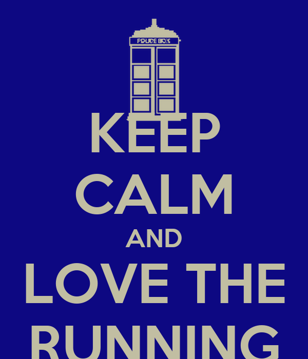 KEEP CALM AND LOVE THE RUNNING