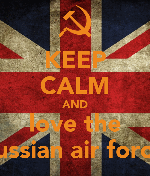 KEEP CALM AND love the russian air force