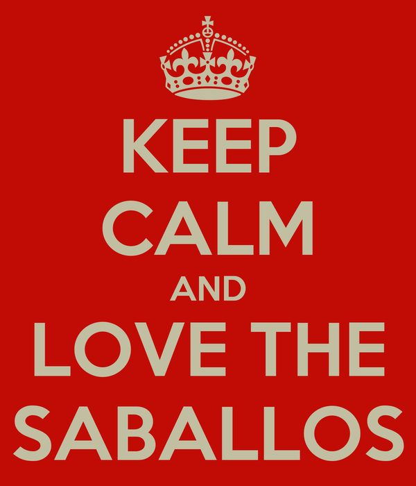 KEEP CALM AND LOVE THE SABALLOS