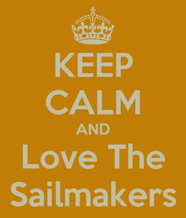 KEEP CALM AND Love The Sailmakers