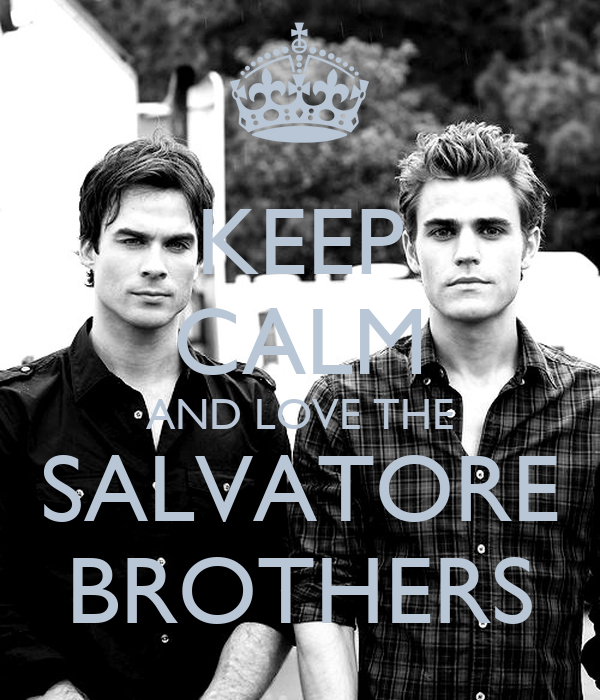 KEEP CALM AND LOVE THE SALVATORE BROTHERS
