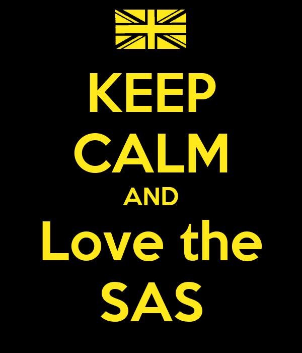 KEEP CALM AND Love the SAS
