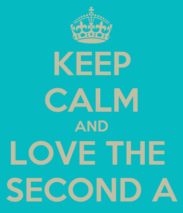 KEEP CALM AND LOVE THE  SECOND A