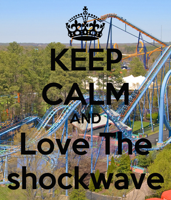 KEEP CALM AND Love The shockwave