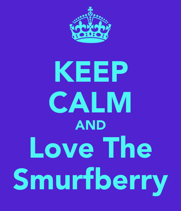 KEEP CALM AND Love The Smurfberry