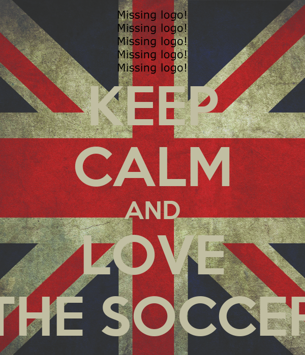 KEEP CALM AND LOVE THE SOCCER