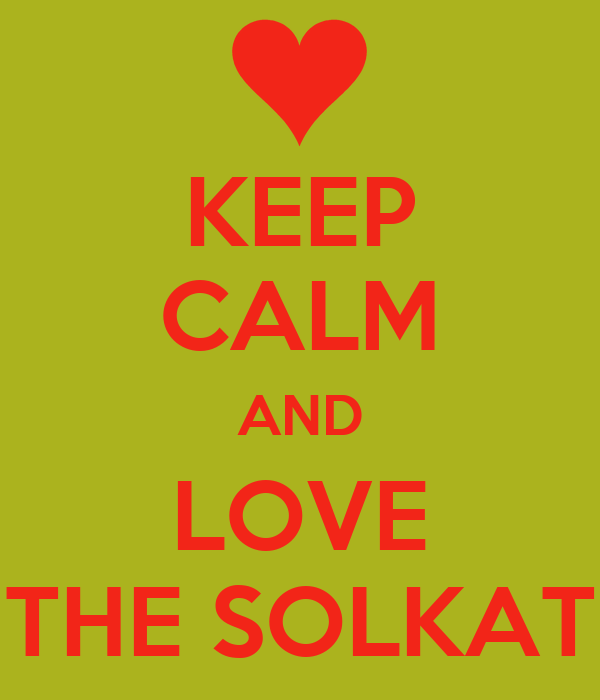 KEEP CALM AND LOVE THE SOLKAT