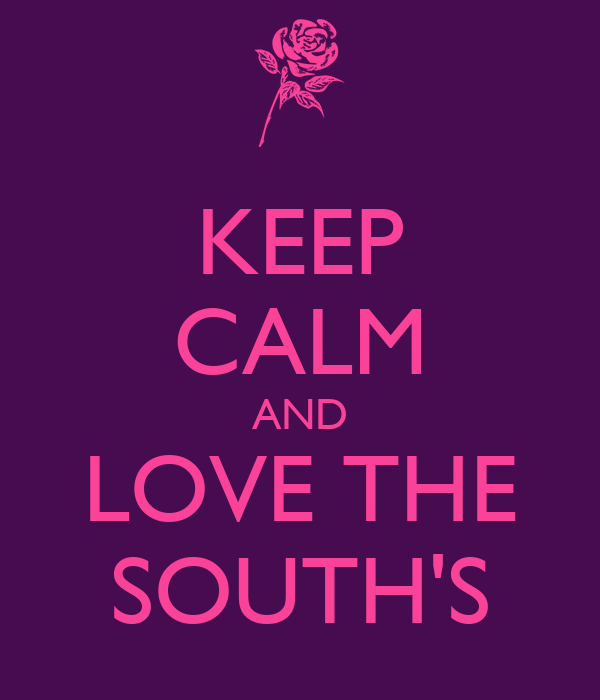 KEEP CALM AND LOVE THE SOUTH'S