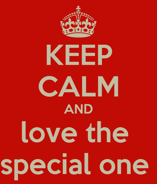 KEEP CALM AND love the  special one