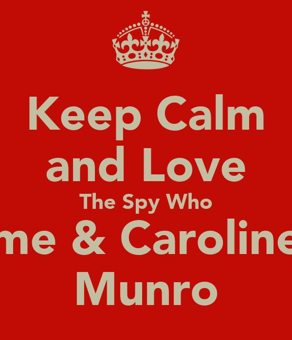 Keep Calm and Love The Spy Who me & Caroline Munro