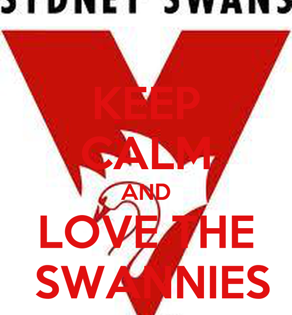KEEP CALM AND LOVE THE  SWANNIES