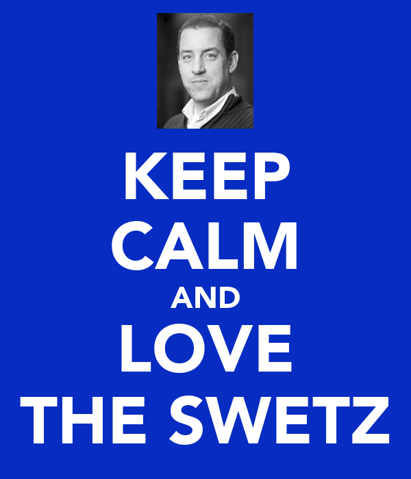 KEEP CALM AND LOVE THE SWETZ