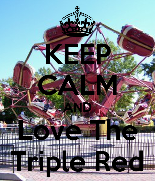 KEEP CALM AND Love The Triple Red