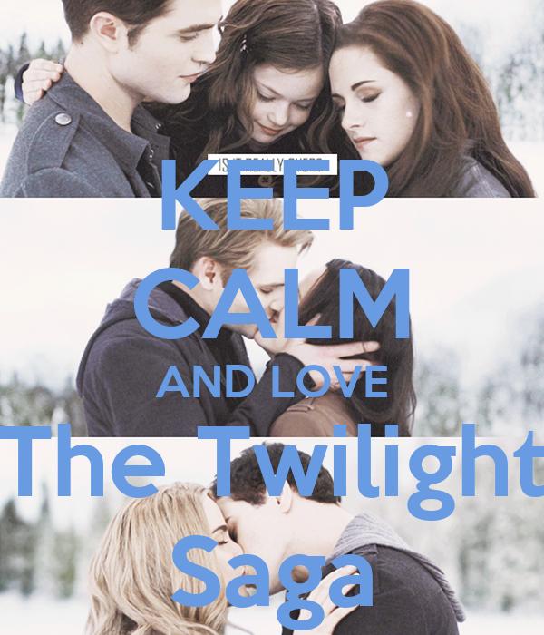 KEEP CALM AND LOVE The Twilight Saga