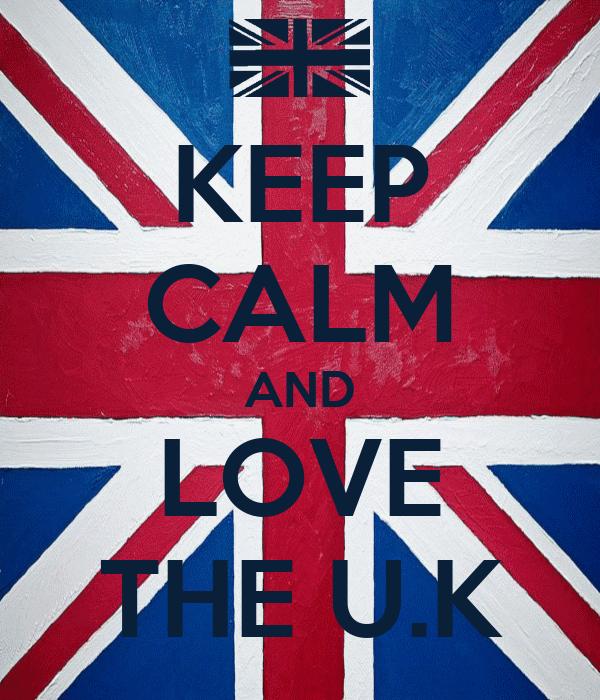 KEEP CALM AND LOVE THE U.K