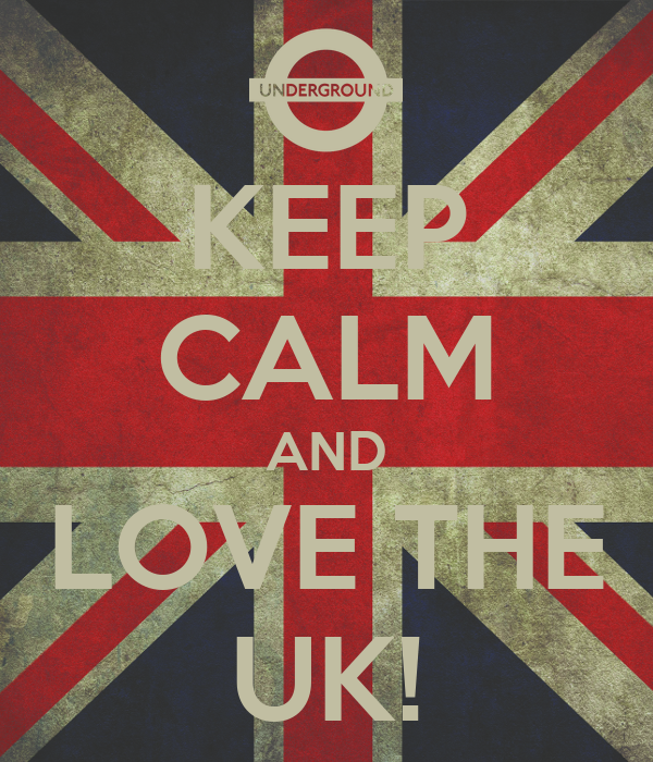 KEEP CALM AND LOVE THE UK!