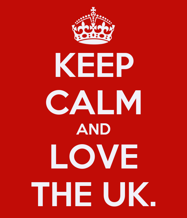KEEP CALM AND LOVE THE UK.