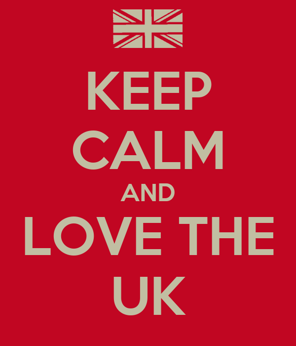 KEEP CALM AND LOVE THE UK