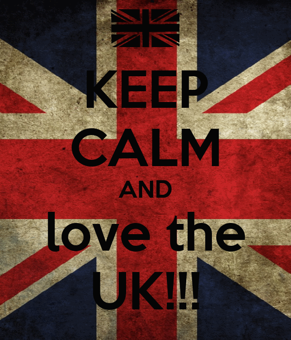 KEEP CALM AND love the UK!!!