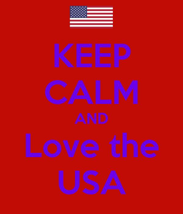 KEEP CALM AND Love the USA