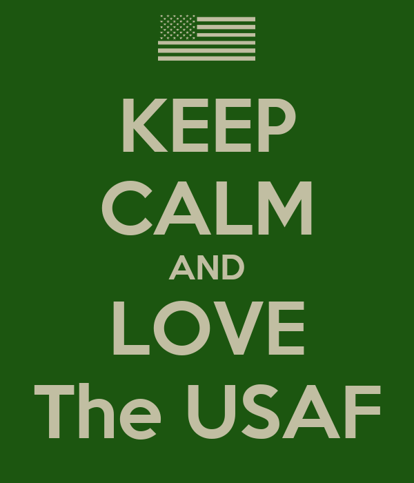 KEEP CALM AND LOVE The USAF