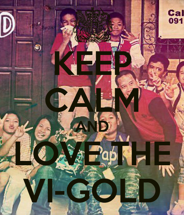 KEEP CALM AND LOVE THE VI-GOLD