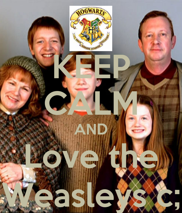 KEEP CALM AND Love the Weasleys c;