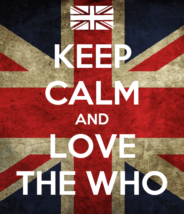 KEEP CALM AND LOVE THE WHO