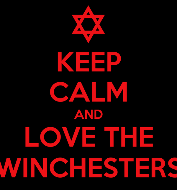 KEEP CALM AND LOVE THE WINCHESTERS