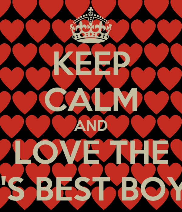 KEEP CALM AND LOVE THE WORLD'S BEST BOYFRIEND