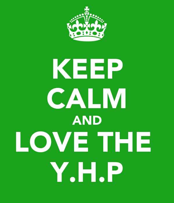 KEEP CALM AND LOVE THE  Y.H.P