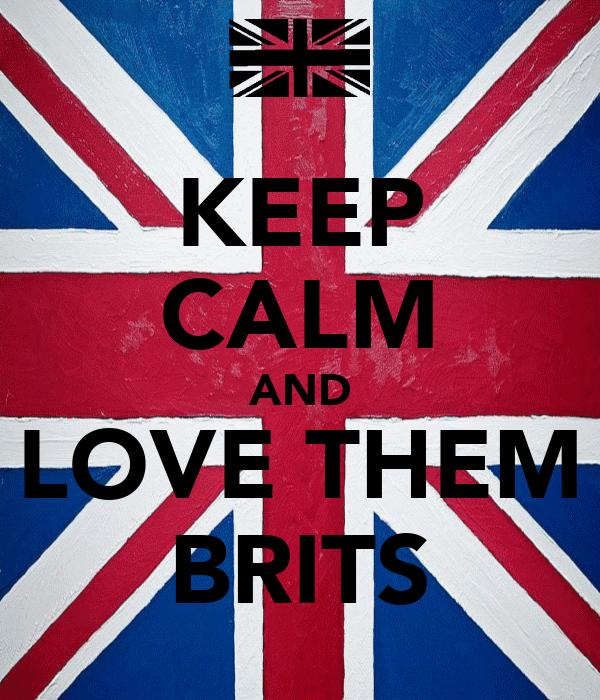 KEEP CALM AND LOVE THEM BRITS