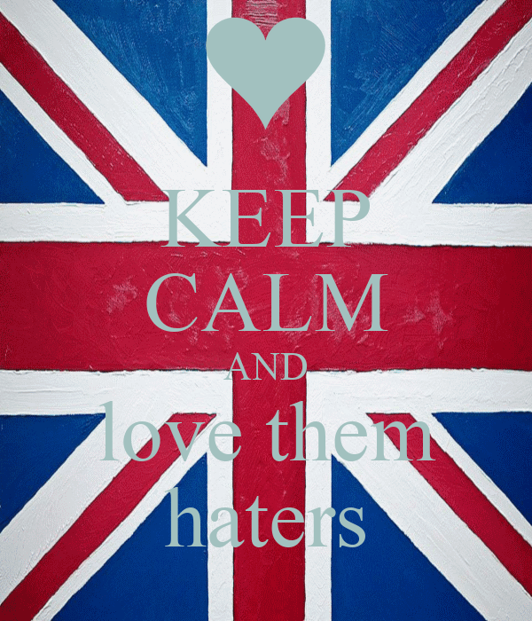 KEEP CALM AND love them haters