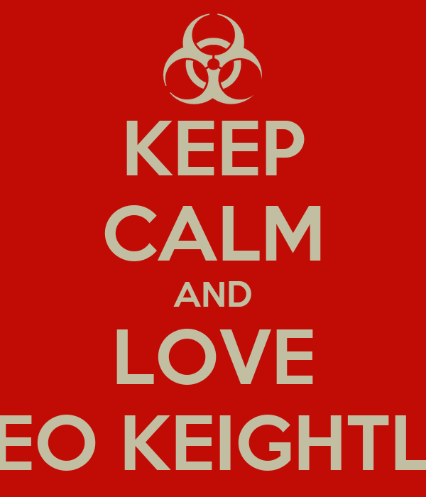 KEEP CALM AND LOVE THEO KEIGHTLEY