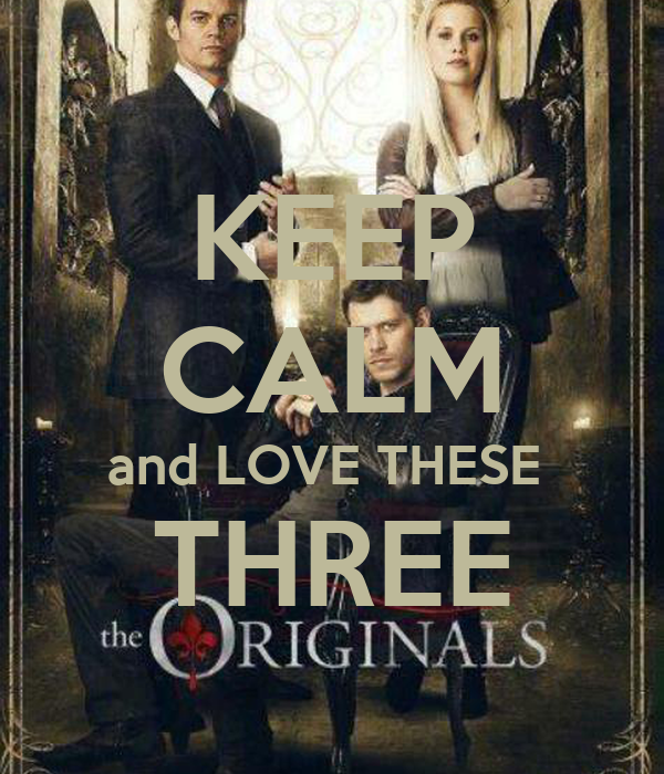 KEEP CALM and LOVE THESE  THREE