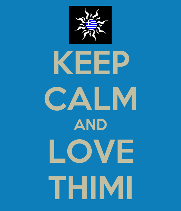 KEEP CALM AND LOVE THIMI