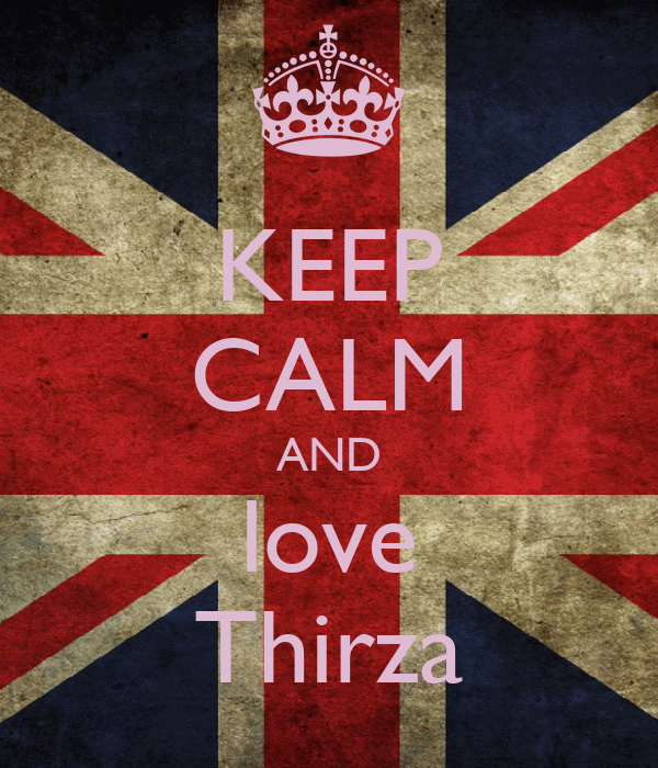 KEEP CALM AND love Thirza